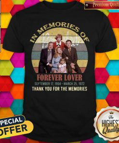 Pro In Memories Of Forever Lover September 17 1964 March 25 1972 Thank You For The Memories Vintage Shirt