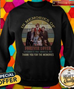 Pro In Memories Of Forever Lover September 17 1964 March 25 1972 Thank You For The Memories Vintage Sweatshirt