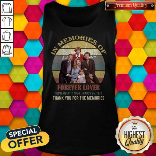 Pro In Memories Of Forever Lover September 17 1964 March 25 1972 Thank You For The Memories Vintage Tank Top