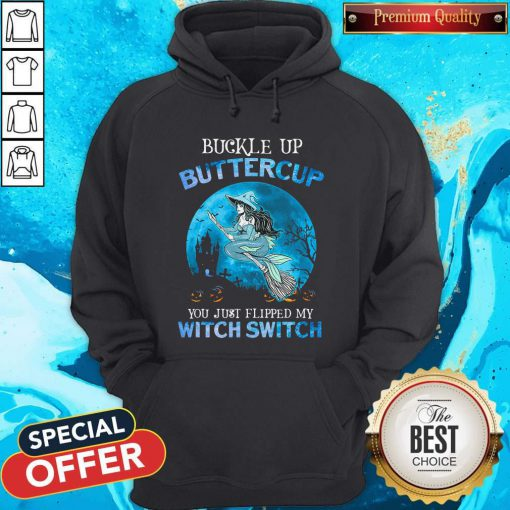 Pro Mermaid Buckle Up Butter Cup You Just Flipped My Witch Switch Hoodie