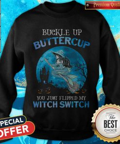 Pro Mermaid Buckle Up Butter Cup You Just Flipped My Witch Switch Sweatshirt