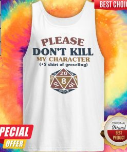 So Dungeons And Dragons Dice D20 Please Don't Kill My Character Tank Top