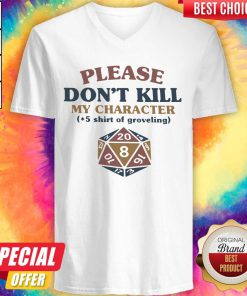 So Dungeons And Dragons Dice D20 Please Don't Kill My Character V-neck
