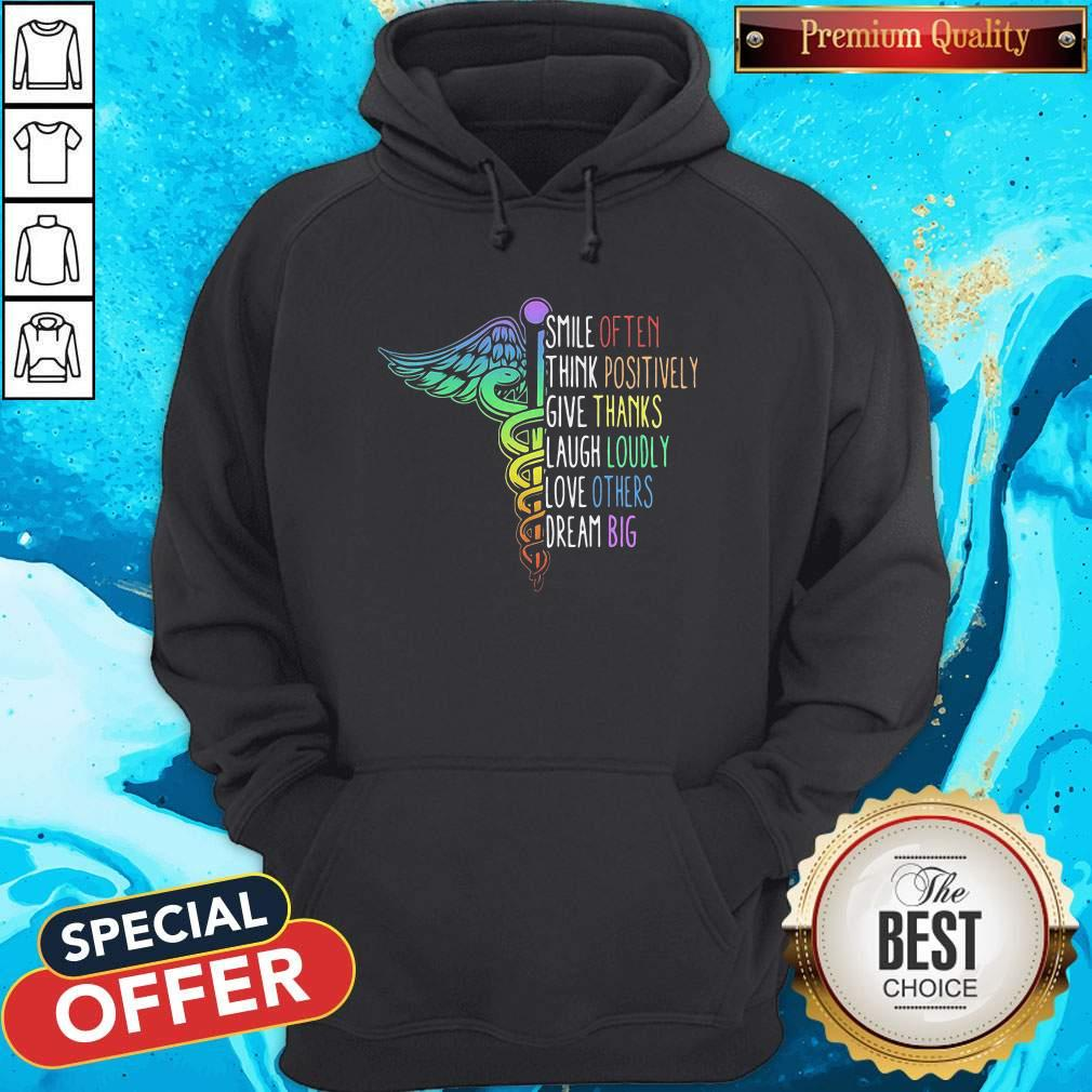 So Nurse Smile Often Think Positively Give Thank Laugh Loudly Love Others Dream Big Hoodie