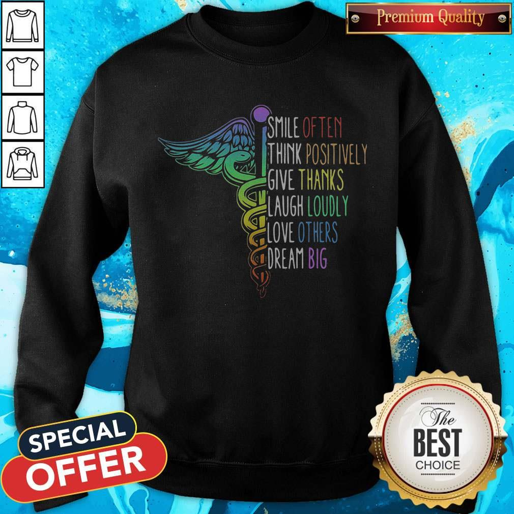 So Nurse Smile Often Think Positively Give Thank Laugh Loudly Love Others Dream Big Sweatshirt