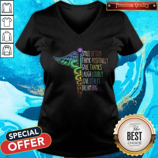 So Nurse Smile Often Think Positively Give Thank Laugh Loudly Love Others Dream Big V-neck