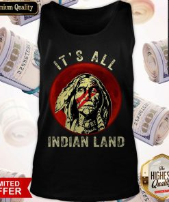 Supper I Think It's All Indian Land Tank Top