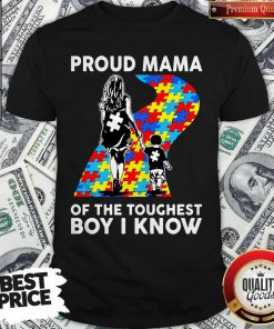 Sweet Autism Proud Mama Of The Toughest Boy I Know Shirt