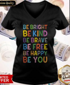 Sweet Be Bright Be Kind Be Brave Be Free Be Happy Be You V-neck