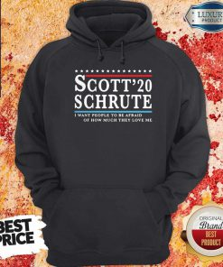 Sweet Scott 20 Schrute I Want People To Be Afraid Of How Much They Love Me Hoodie