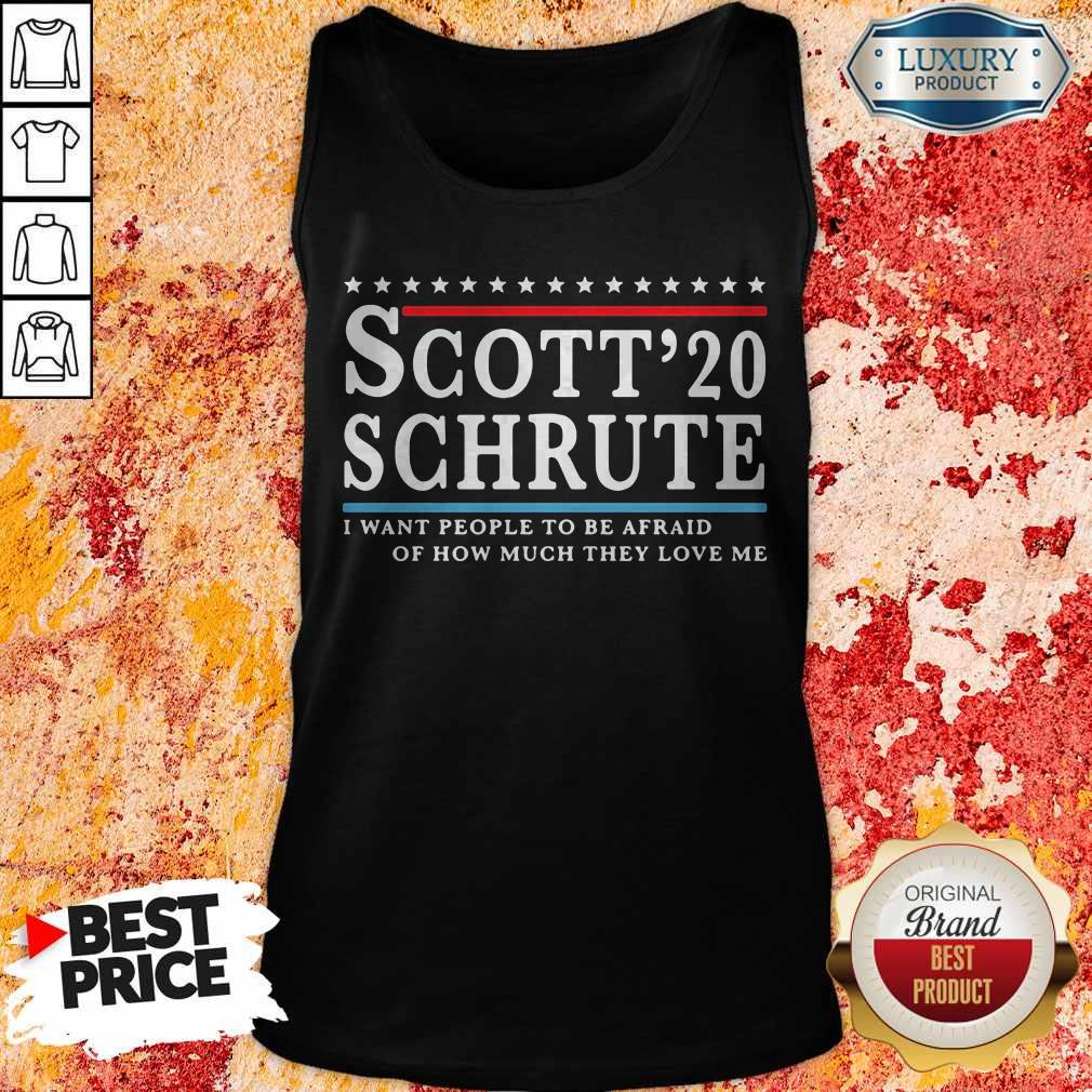 Sweet Scott 20 Schrute I Want People To Be Afraid Of How Much They Love Me Tank Top