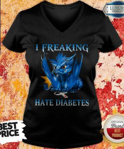 Top Dragon I Freaking Hate Diabetes V-neck