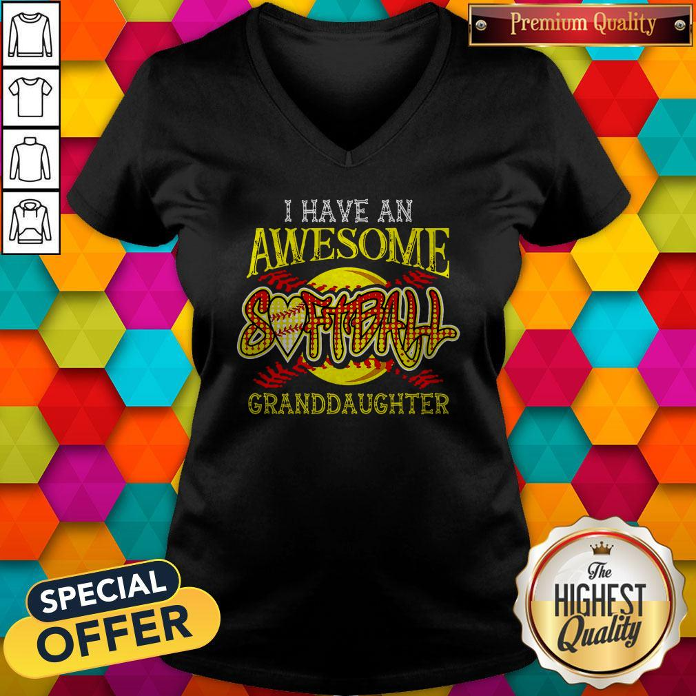 Top I Have An Awesome Softball Granddaughter V-neck
