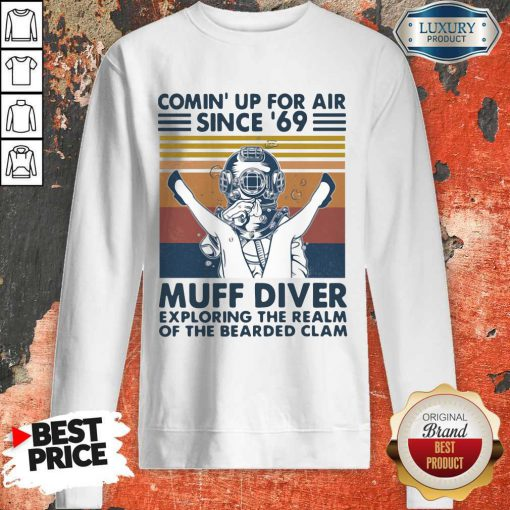 Vip Comin' Up For Air Since' 69 Muff Diver Exploring The Realm Of The Bearded Clam Vintage Sweatshirt