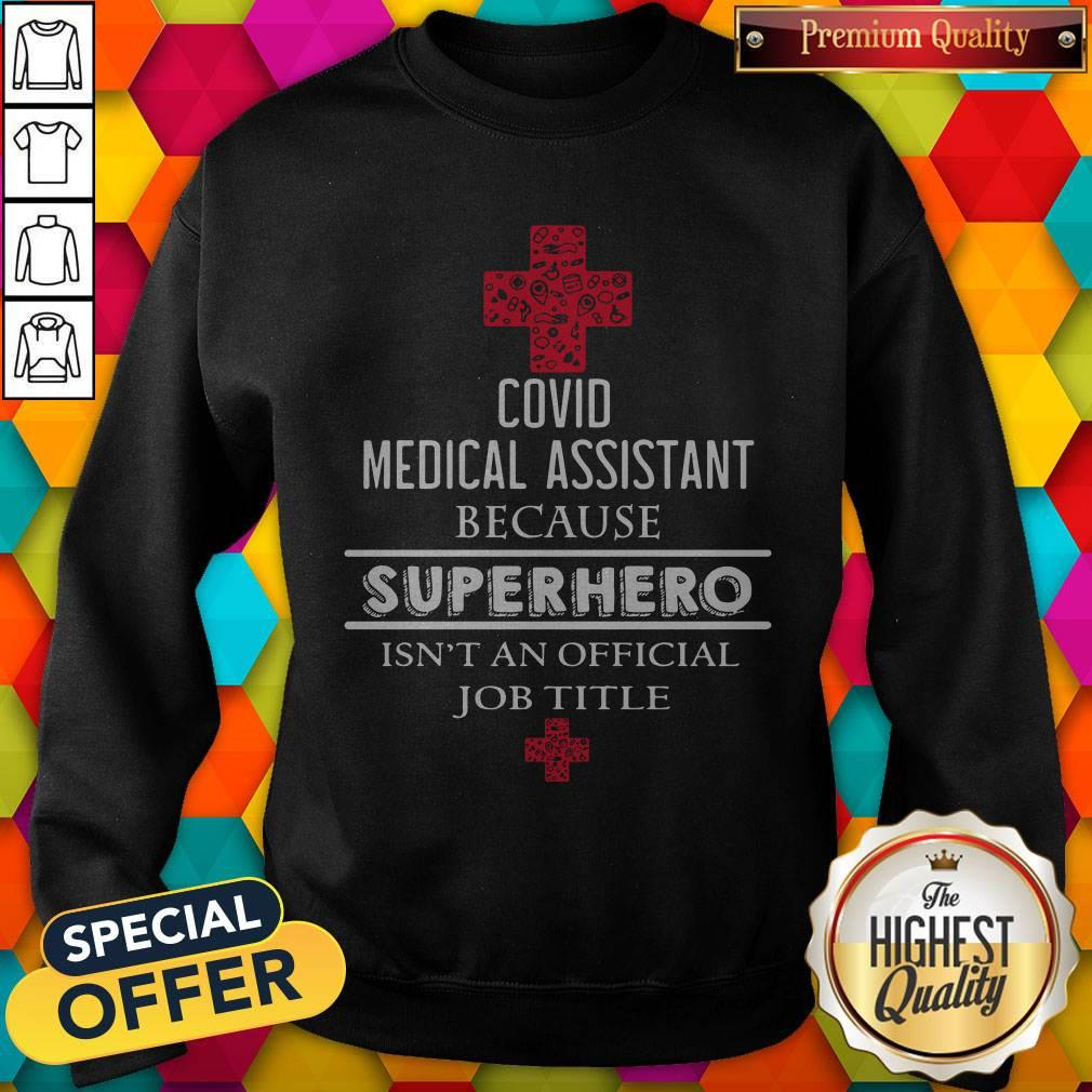 Vip Covid Medical Assistant Because Superhero Isn't An Official Job Title Sweatshirt