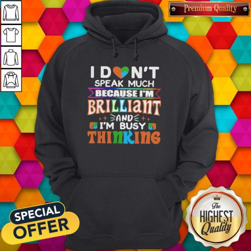 Vip I Don't Speak Much Brilliant And I'm Busy Thinking Autism Kids Hoodie