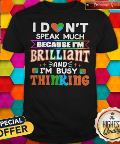 Vip I Don't Speak Much Brilliant And I'm Busy Thinking Autism Kids Shirt