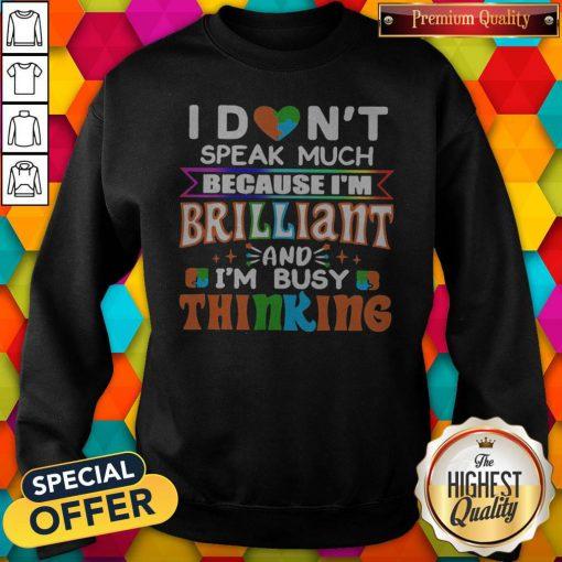 Vip I Don't Speak Much Brilliant And I'm Busy Thinking Autism Kids Sweatshirt