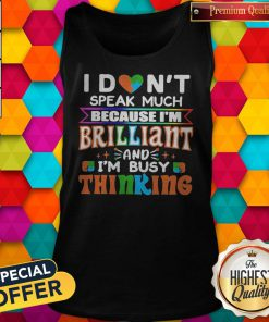 Vip I Don't Speak Much Brilliant And I'm Busy Thinking Autism Kids Tank Top