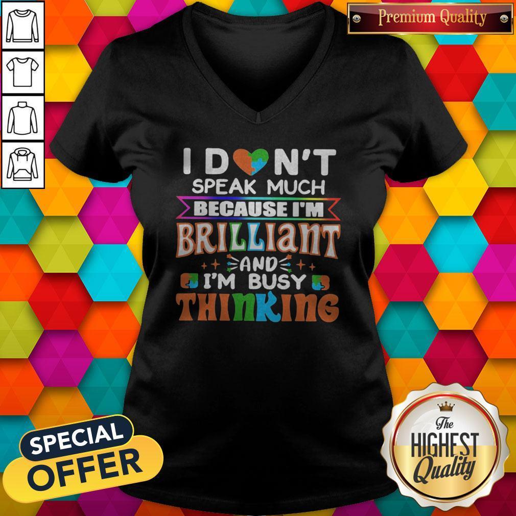 Vip I Don't Speak Much Brilliant And I'm Busy Thinking Autism Kids V-neck