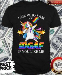 Vip Lgbt Unicorn I Am Who I Am And Idgaf If You Like Me Shirt