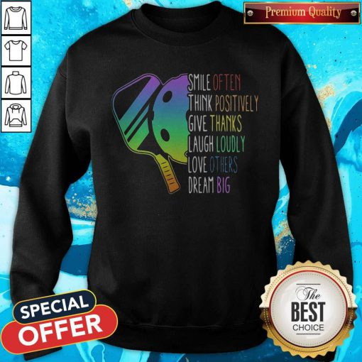 Vip Pickleball Smile Often Think Positively Give Thanks Laugh Loudly Love Others Dream Big Sweatshirt