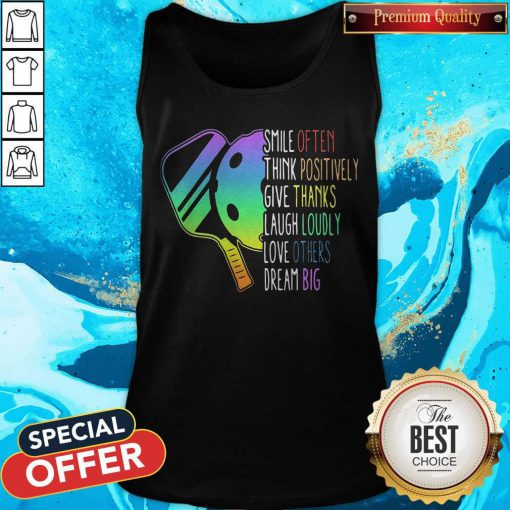 Vip Pickleball Smile Often Think Positively Give Thanks Laugh Loudly Love Others Dream Big Tank Top