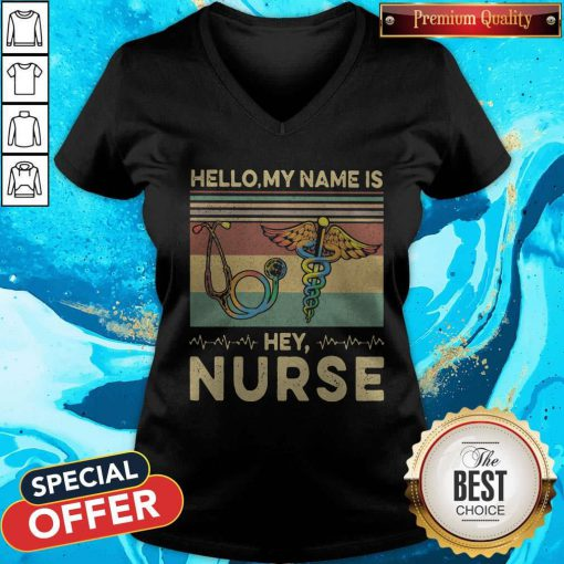 Beautiful Hello My Name Is Hey Nurse Vintage Retro V-neck