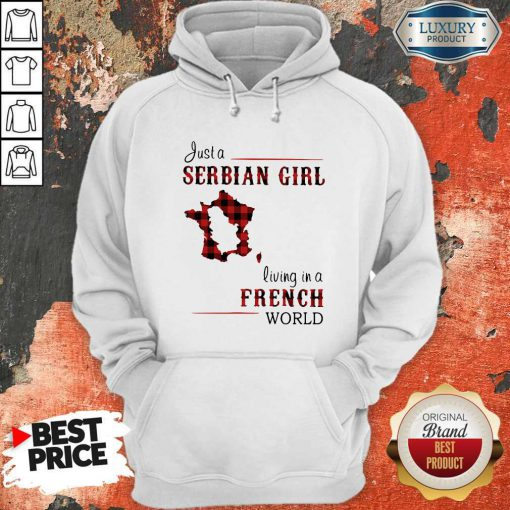 Beautiful Just A Serbian Girl Living In A French World Hoodie