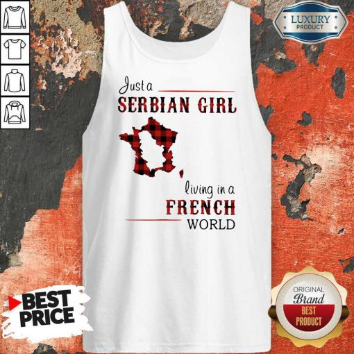 Beautiful Just A Serbian Girl Living In A French World Tank Top