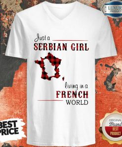 Beautiful Just A Serbian Girl Living In A French World V-neck