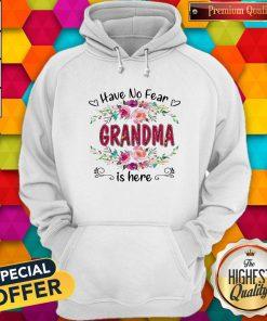 Cute Have No Fear Grandma Is Here Flower Hoodie