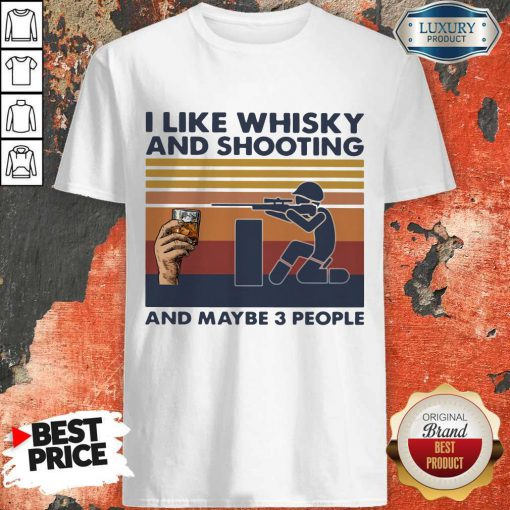 Cute I Like Whisky And Shooting And Maybe 3 People Vintage Retro Shirt