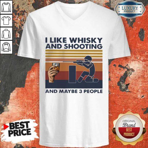 Cute I Like Whisky And Shooting And Maybe 3 People Vintage Retro V-neck