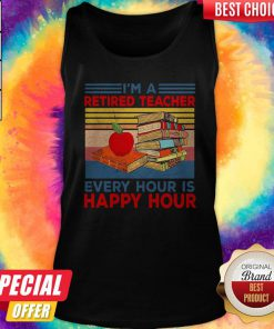 Cute I'm A Retired Teacher Every Hour Is Happy Hour Vintage Retro Tank Top