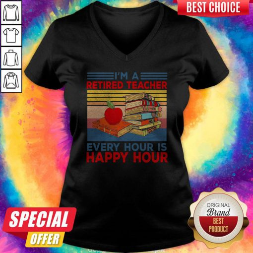 Cute I'm A Retired Teacher Every Hour Is Happy Hour Vintage Retro V-neck