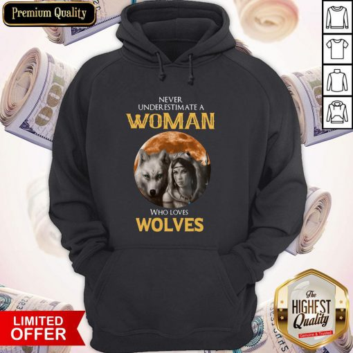 Cute Never Under Estimate A Woman Who Loves Wolves Sunset Hoodie
