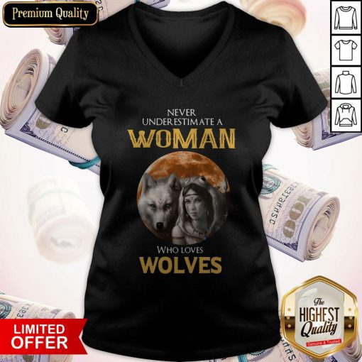 Cute Never Under Estimate A Woman Who Loves Wolves Sunset V-neck