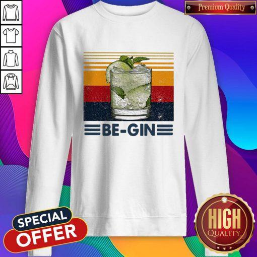 Funny Be Gin Whiskey Vintage Retro Sweatshirt
