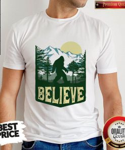 Funny Hiking Bigfoot Forest Believe Shirt