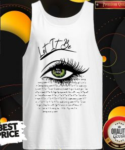 Funny I See Let It Be Eye Tank Top