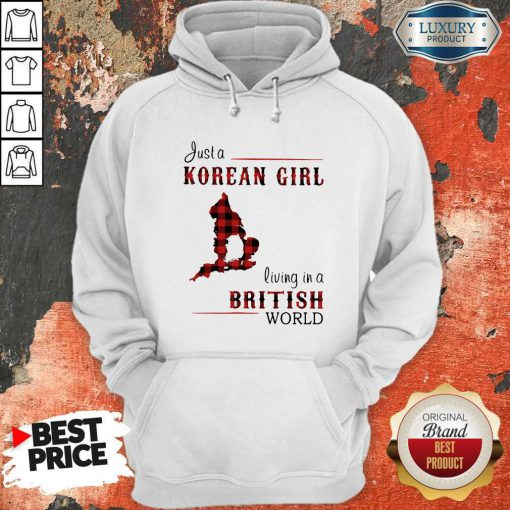Funny Just A Korean Girl Living In A British World Hoodie