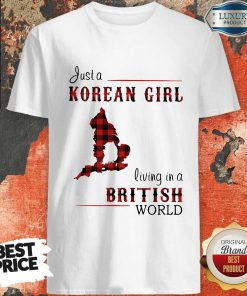 Funny Just A Korean Girl Living In A British World Shirt