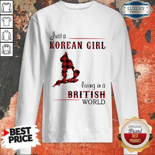 Funny Just A Korean Girl Living In A British World Sweatshirt
