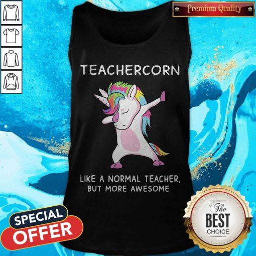 Good Teachercorn Like A Normal Teacher But More Awesome Tank Top