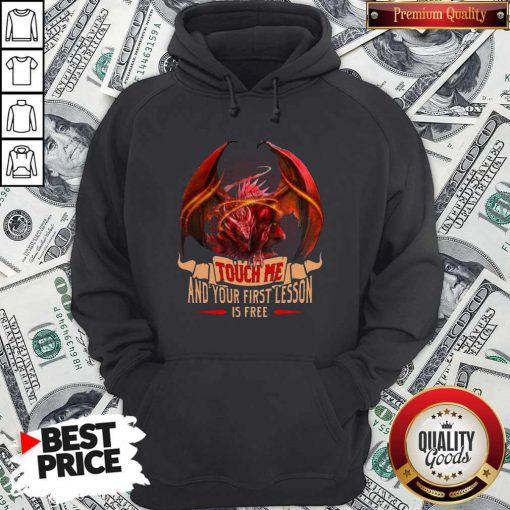 Happy Dragon Touch Me And Your First Lesson Is Free Hoodie