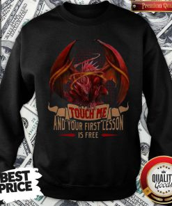 Happy Dragon Touch Me And Your First Lesson Is Free Sweatshirt