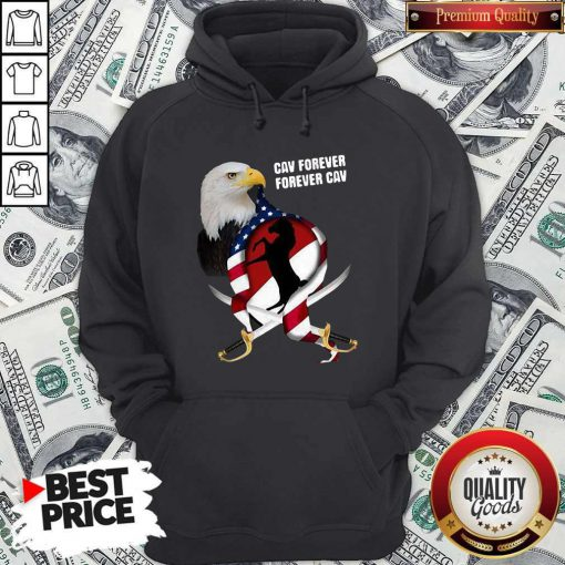 Hot Eagles Cav Forever American Flag Independence Day Hoodie