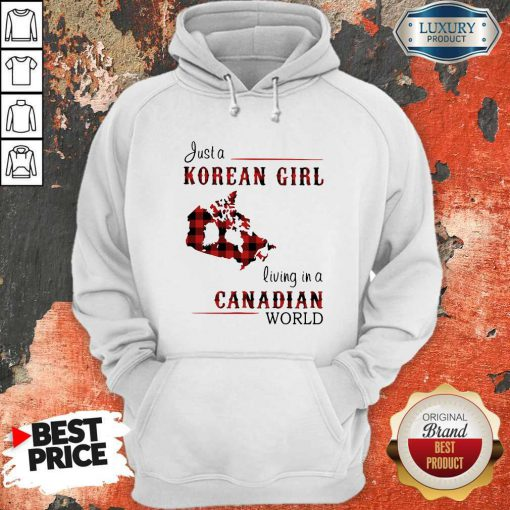 Hot Just A Korean Girl Living-in A Canadian World Hoodie