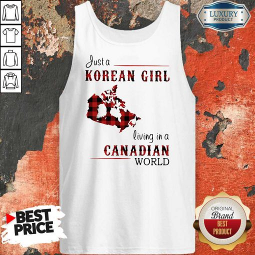 Hot Just A Korean Girl Living-in A Canadian World Tank Top